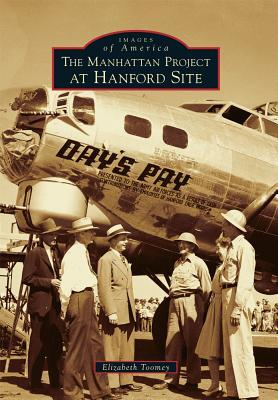 The Manhattan Project at Hanford Site