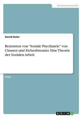"""Rezension von """"Soziale Psychiatrie"""" von Clausen und Eichenbrenner. Eine Theorie der Sozialen Arbeit"""