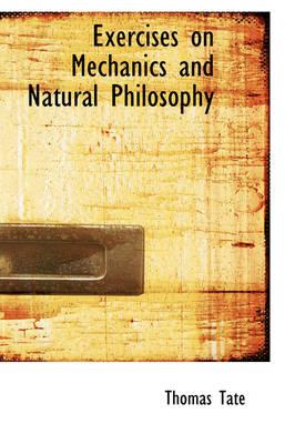 Exercises on Mechanics and Natural Philosophy