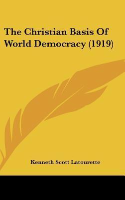 The Christian Basis of World Democracy (1919)