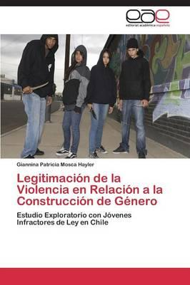 Legitimación de la Violencia en Relación a la Construcción de Género