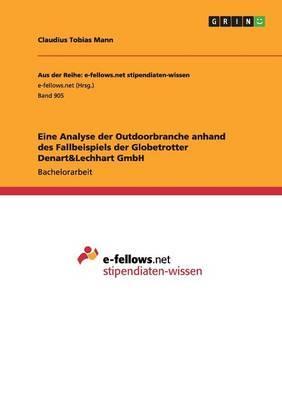 Eine Analyse der Outdoorbranche anhand des Fallbeispiels der Globetrotter Denart&Lechhart GmbH