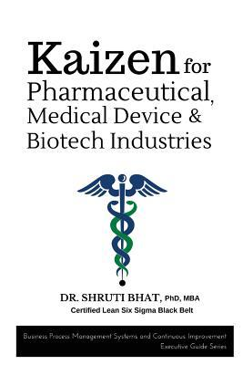 Kaizen for Pharmaceutical, Medical Device and Biotech Industries