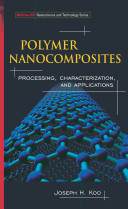 Polymer Nanocomposites : Processing, Characterization, And Applications