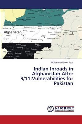 Indian Inroads in Afghanistan After 9/11