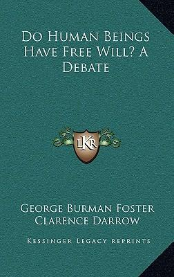 Do Human Beings Have Free Will? a Debate