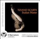 Stabat mater. Audiolibro. CD Audio formato MP3