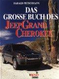 Das große Jeep Grand Cherokee Buch.