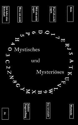 Mystisches und Mysteriöses