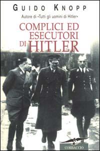 Complici ed esecutori di Hitler