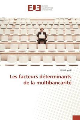 Les facteurs déterminants de la multibancarité