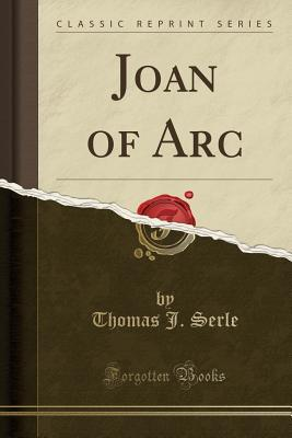 Joan of Arc (Classic Reprint)
