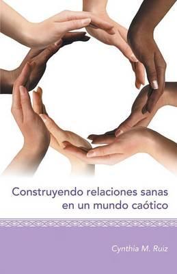 Construyendo relaciones sanas en un mundo caótico