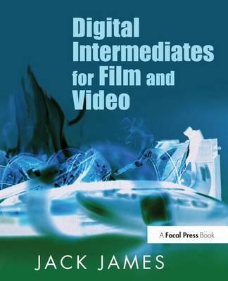 Digital Intermediates for Film and Video