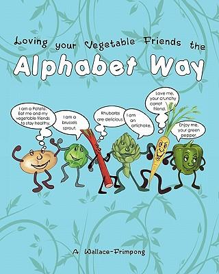 Loving Your Vegetable Friends the Alphabet Way