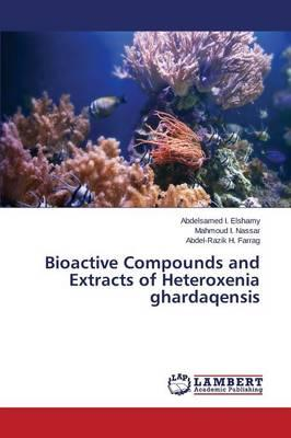 Bioactive Compounds and Extracts of Heteroxenia ghardaqensis