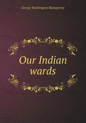 Our Indian Wards