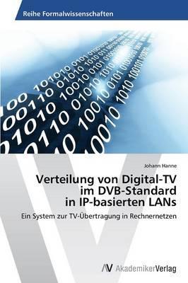 Verteilung von Digital-TV  im DVB-Standard  in IP-basierten LANs