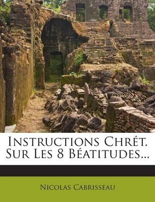 Instructions Chret. Sur Les 8 Beatitudes...