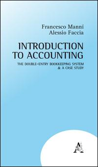 Introduction to accounting. The double-entry bookkeeping system & a case study