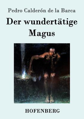Der wundertätige Magus