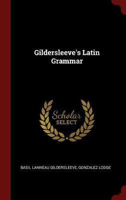 Gildersleeve's Latin...