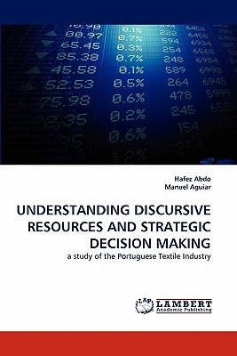 UNDERSTANDING DISCURSIVE RESOURCES AND STRATEGIC DECISION MAKING