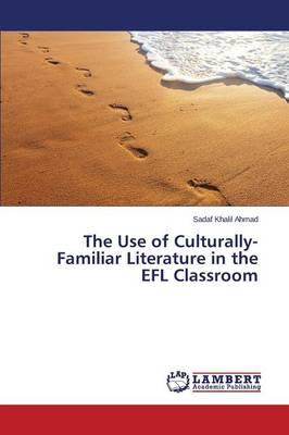 The Use of Culturally-Familiar Literature in the EFL Classroom