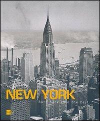 New York. Born back into the past. Dalla collezione di Stefano e Silvia Lucchini. Ediz. italiana e inglese