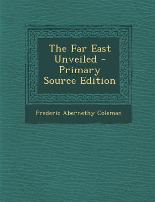 The Far East Unveiled