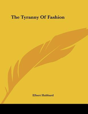 The Tyranny of Fashion