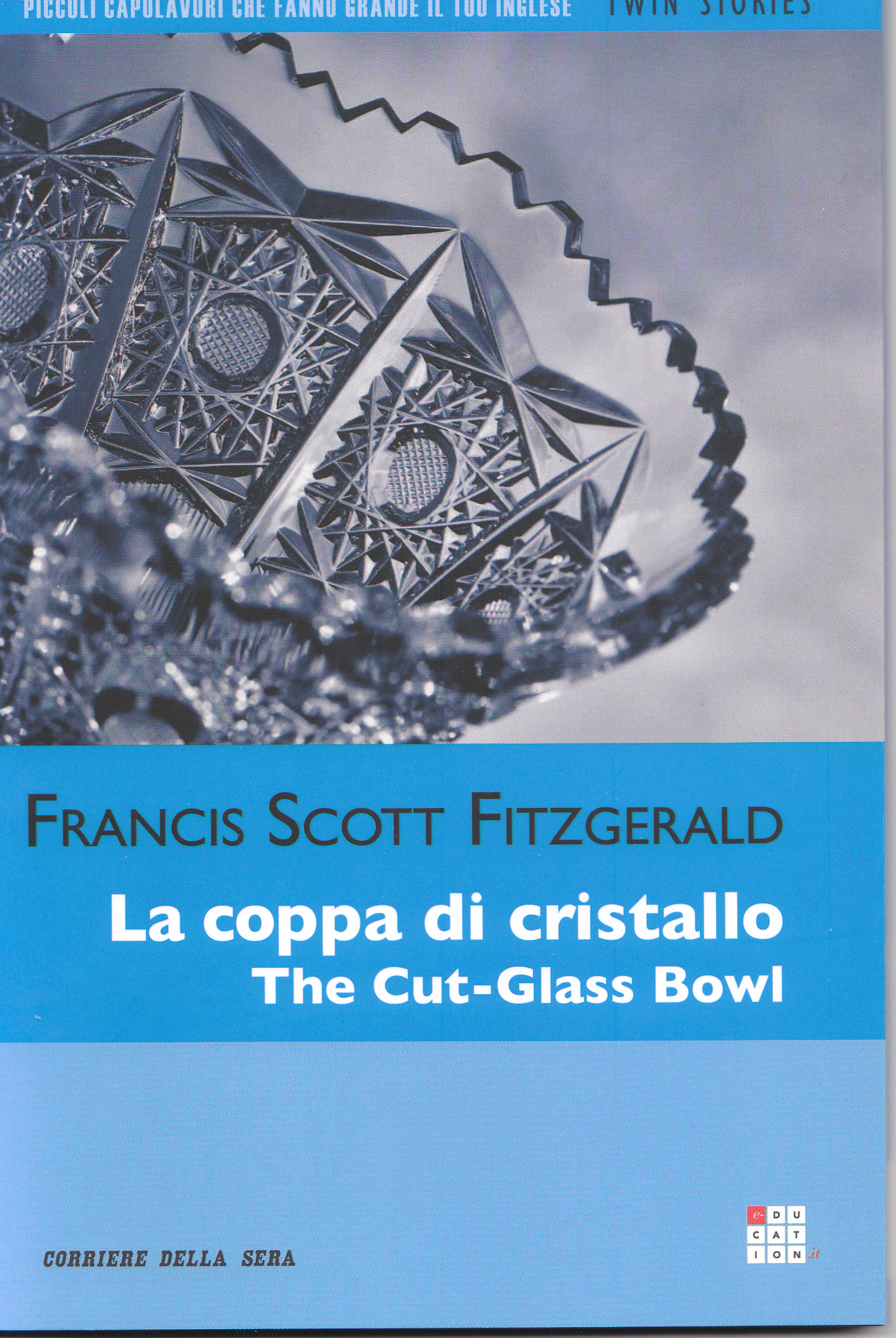 La coppa di cristallo/The Cut-Glass Bowl