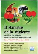 Il manuale dello studente per iscritti a Facoltà medico-scientifiche e farmaceutiche