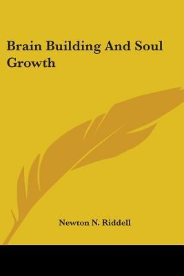 Brain Building and Soul Growth