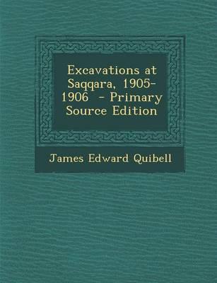 Excavations at Saqqara, 1905-1906 - Primary Source Edition