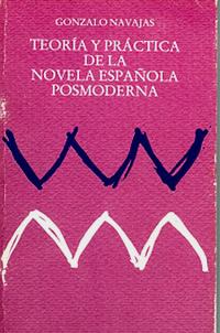 Teoría y práctica de la novela española posmoderna
