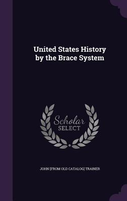 United States History by the Brace System