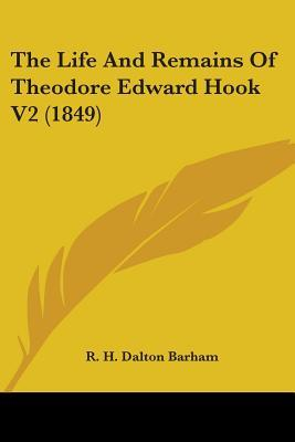The Life And Remains Of Theodore Edward Hook
