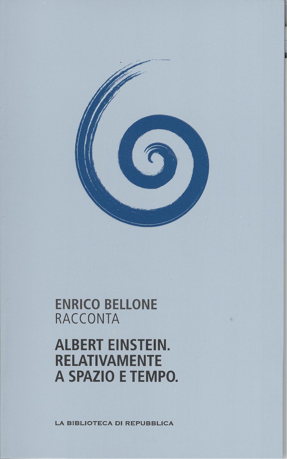 Enrico Bellone racconta Albert Einstein. Relativamente a spazio e tempo