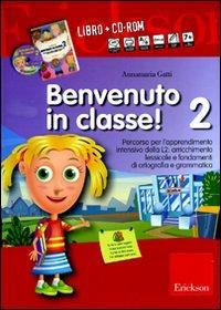 Benvenuto in classe! Kit. Con CD-ROM