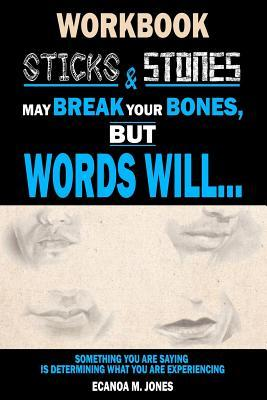 Sticks & Stones May Break My Bones, But Words Will... (Workbook)