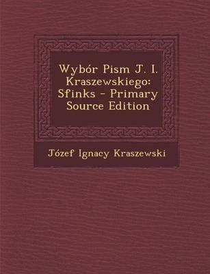 Wybor Pism J. I. Kraszewskiego