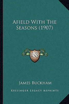 Afield with the Seasons (1907)