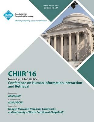 CHIIR 16 ACM SIGIR Conference on Human Information Interaction and Retrieval