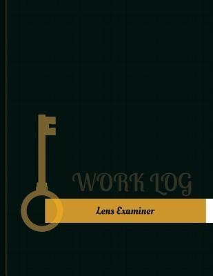 Lens Examiner Work Log