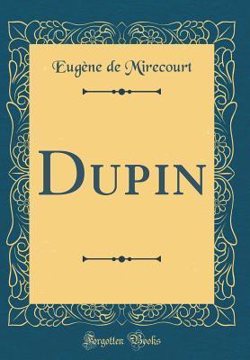 Dupin (Classic Reprint)