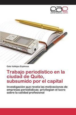 Trabajo periodístico en la ciudad de Quito, subsumido por el capital