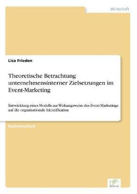 Theoretische Betrachtung unternehmensinterner Zielsetzungen im Event-Marketing