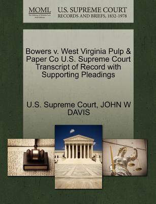 Bowers V. West Virginia Pulp & Paper Co U.S. Supreme Court Transcript of Record with Supporting Pleadings