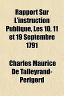 Rapport Sur L'Instruction Publique, Les 10, 11 Et 19 Septembre 1791